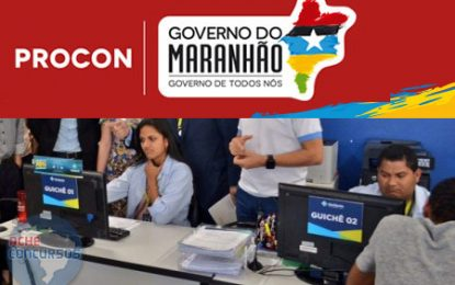 Concurso Procon-Maranhão é aberto com salário de R$ 3.890