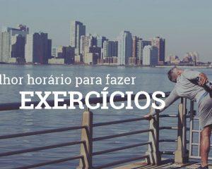 Melhor horário para se exercitar, qual é?