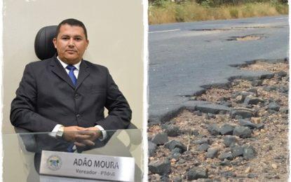 """Vereador Adão Moura diz """"Se formos esperar pelo governador Wellington Dias, a estrada Guadalupe/Jerumenha não será feita"""""""